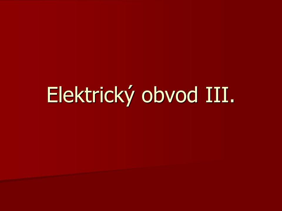 Elektrický obvod  Zdroj el.napětí  El.spotřebiče  El.spínač  El.vodiče  Mezinárodně zavedeny elektrotechnické schématické značky