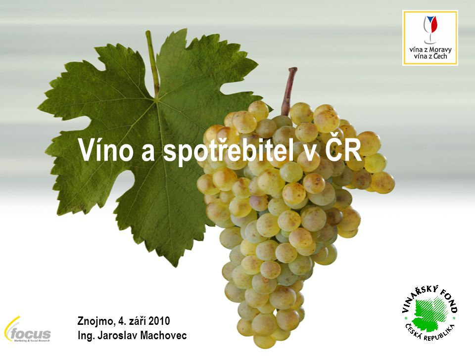 Tato prezentace byla vytvořena za použití údajů z průzkumu Víno a český spotřebitel, který pro Vinařský fond zpracovala společnost Focus Marketing & Social Research Znojmo, 4.