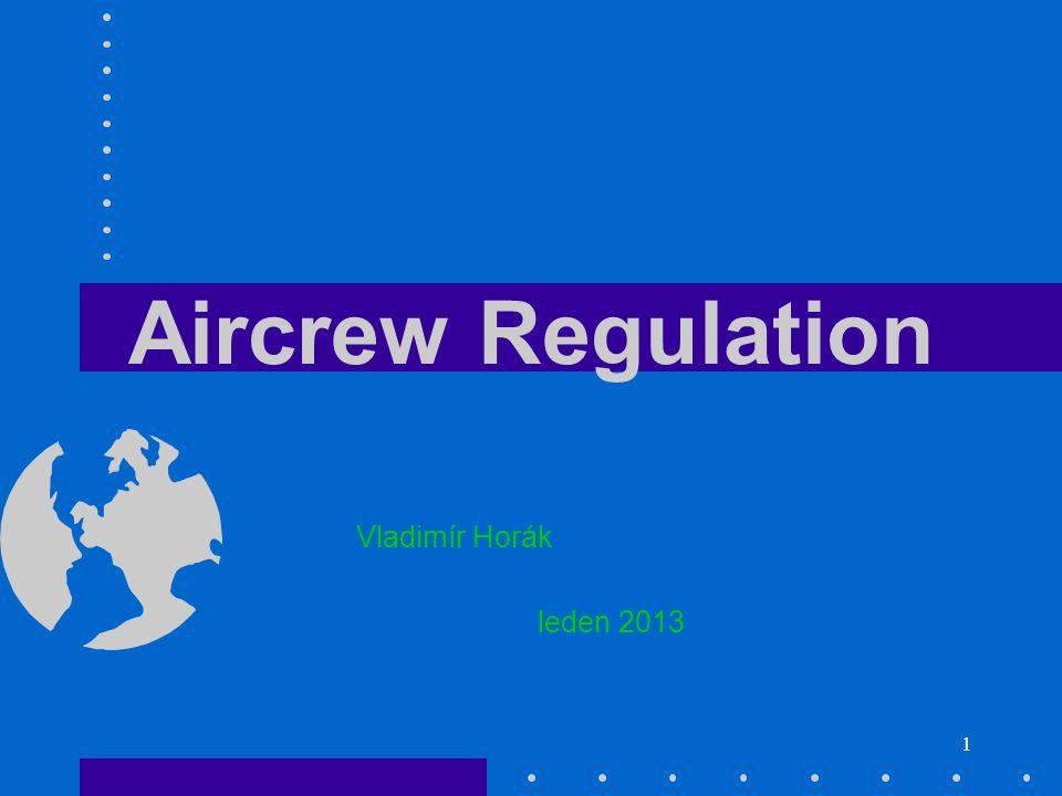 1 Aircrew Regulation Vladimír Horák leden 2013