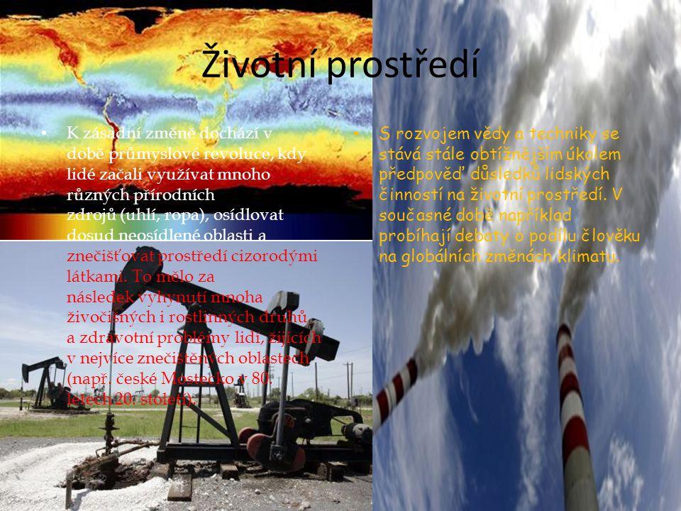 Životní prostředí • K zásadní změně dochází v době průmyslové revoluce, kdy lidé začali využívat mnoho různých přírodních zdrojů (uhlí, ropa), osídlov