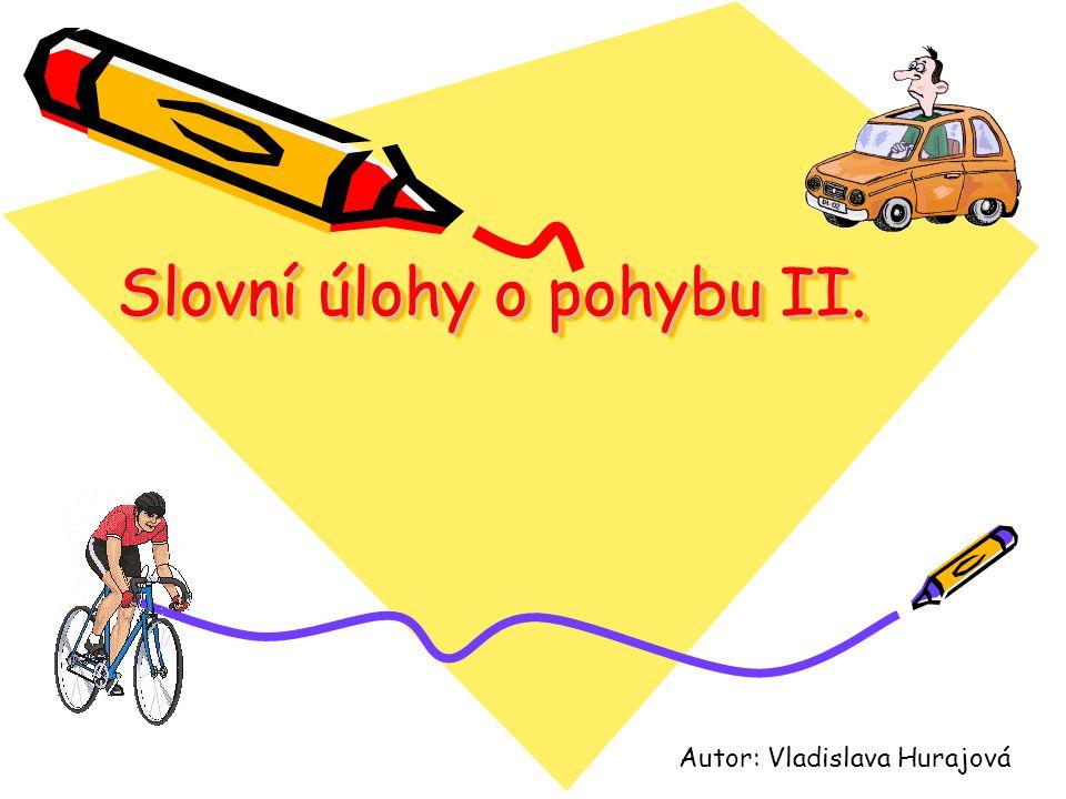 Zadání… Za chodcem jdoucím průměrnou rychlostí 5 km/h vyjel z téhož místa o 3 hodiny později cyklista průměrnou rychlostí 20 km/h.