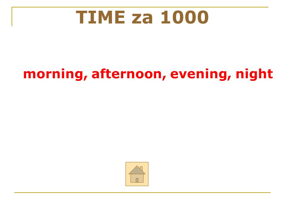 morning, afternoon, evening, night TIME za 1000