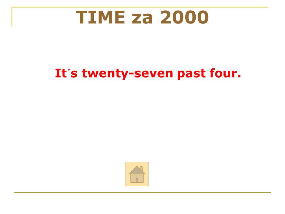 """Odpověz anglicky na otázku: """"What time is it?"""" TIME za 2000 ODPOVĚĎ"""