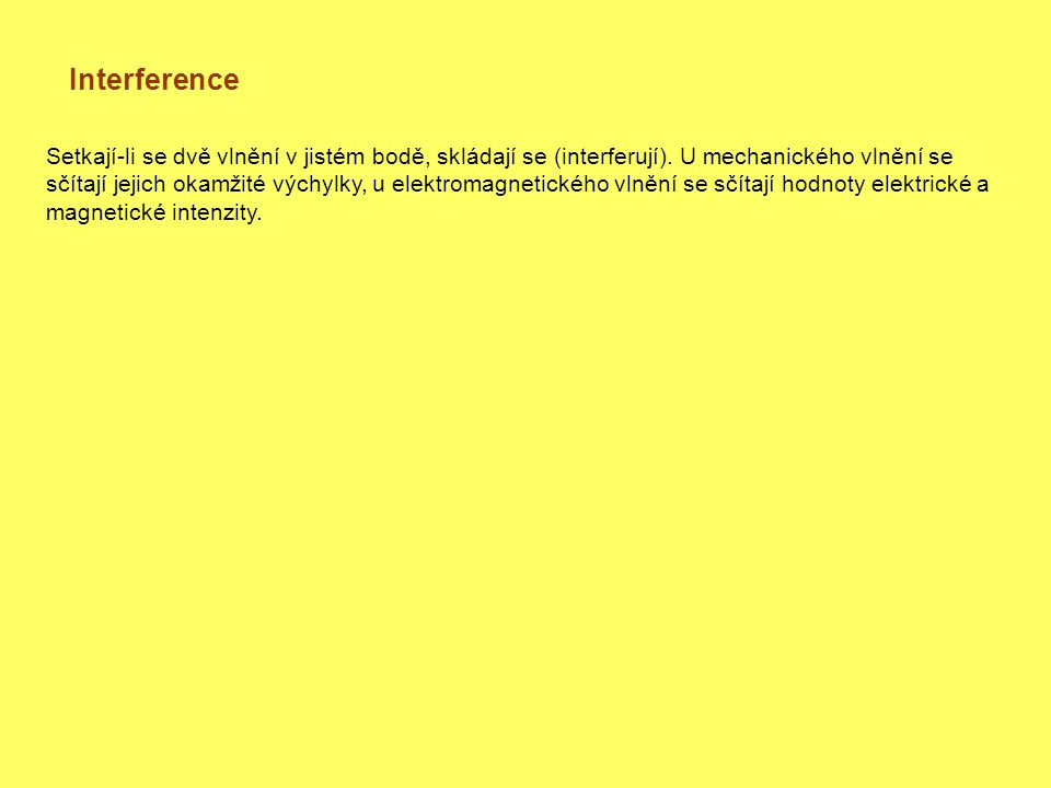 Interference Průchod světla dvěma štěrbinami (Youngův pokus): s1s1 s2s2 ss 