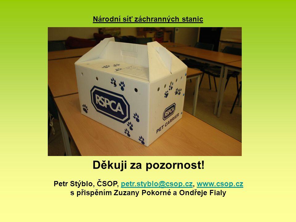 Národní síť záchranných stanic Děkuji za pozornost! Petr Stýblo, ČSOP, petr.styblo@csop.cz, www.csop.cz s přispěním Zuzany Pokorné a Ondřeje Fialypetr