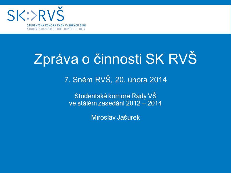 Zpráva o činnosti SK RVŠ 7. Sněm RVŠ, 20.