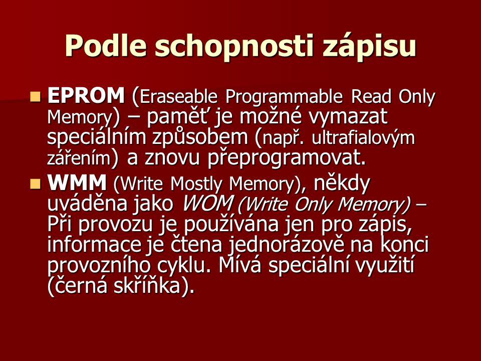 Podle schopnosti zápisu  EPROM ( Eraseable Programmable Read Only Memory ) – paměť je možné vymazat speciálním způsobem ( např.