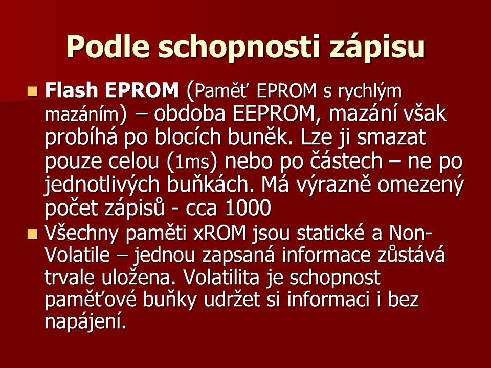 Podle schopnosti zápisu  Flash EPROM ( Paměť EPROM s rychlým mazáním ) – obdoba EEPROM, mazání však probíhá po blocích buněk.