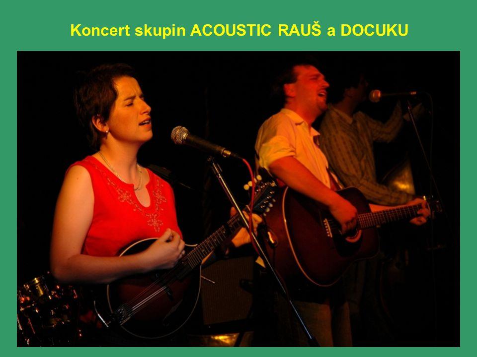 Koncert skupin ACOUSTIC RAUŠ a DOCUKU