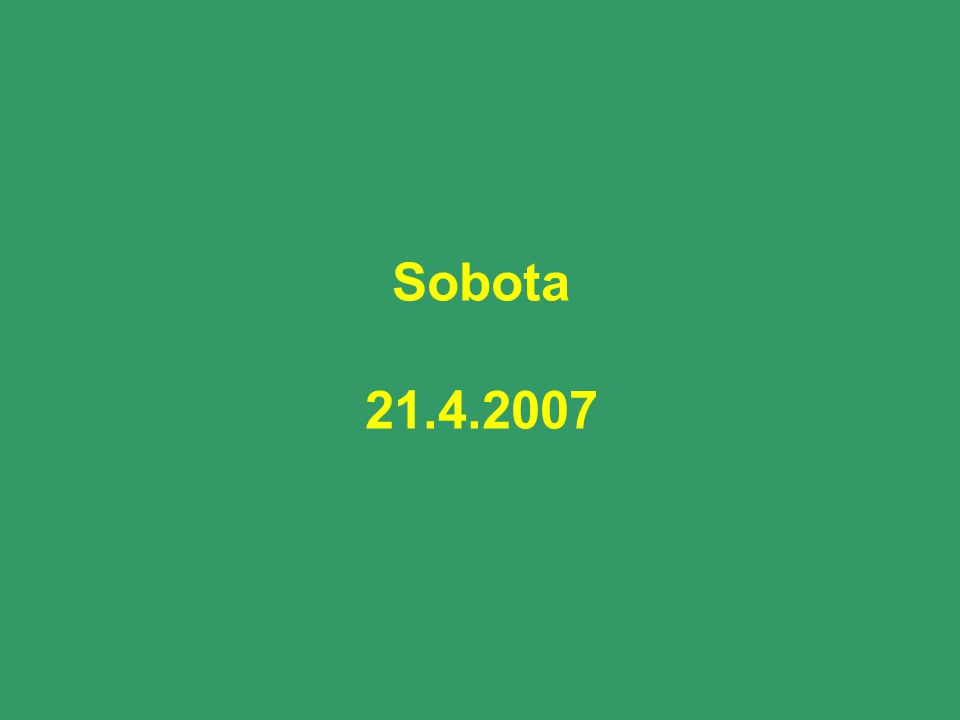 Sobota 21.4.2007