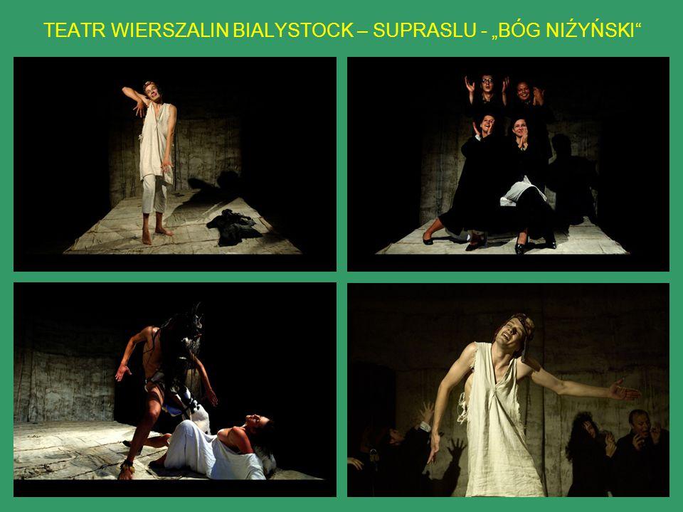 "TEATR WIERSZALIN BIALYSTOCK – SUPRASLU - ""BÓG NIŹYŃSKI"