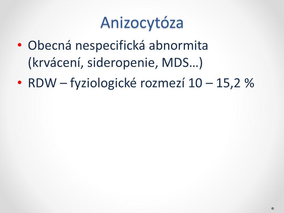 Anizocytóza • Obecná nespecifická abnormita (krvácení, sideropenie, MDS…) • RDW – fyziologické rozmezí 10 – 15,2 %