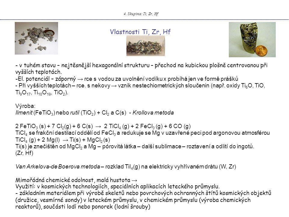 5.Skupina: V, Nb, Ta - oxidační čísla: M –I až V - u V nejstálejší ox.