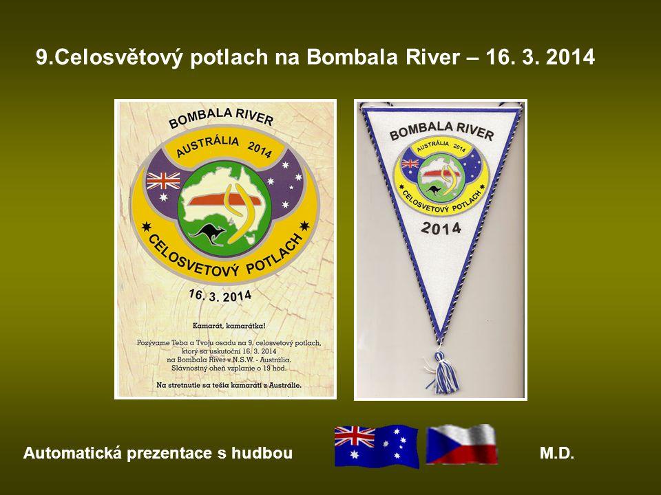 9.Celosvětový potlach na Bombala River – 16. 3. 2014 Automatická prezentace s hudbouM.D.