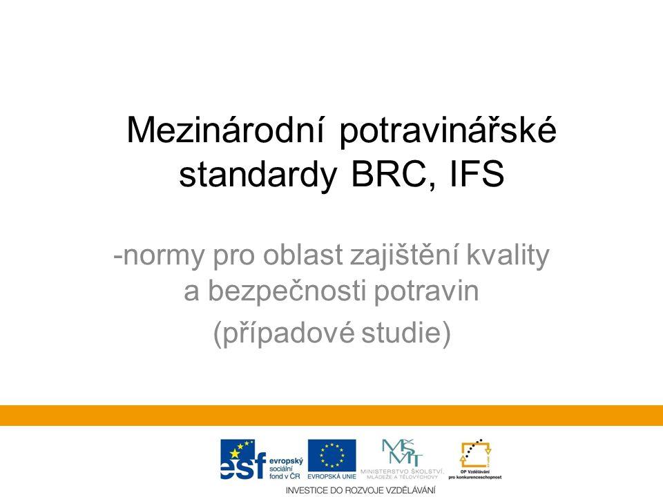 Mezinárodní potravinářské standardy BRC, IFS -normy pro oblast zajištění kvality a bezpečnosti potravin (případové studie)