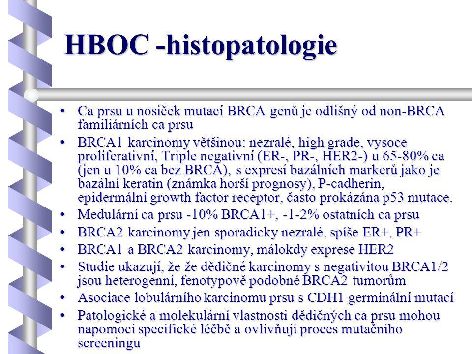 HBOC -histopatologie •Ca prsu u nosiček mutací BRCA genů je odlišný od non-BRCA familiárních ca prsu •BRCA1 karcinomy většinou: nezralé, high grade, v