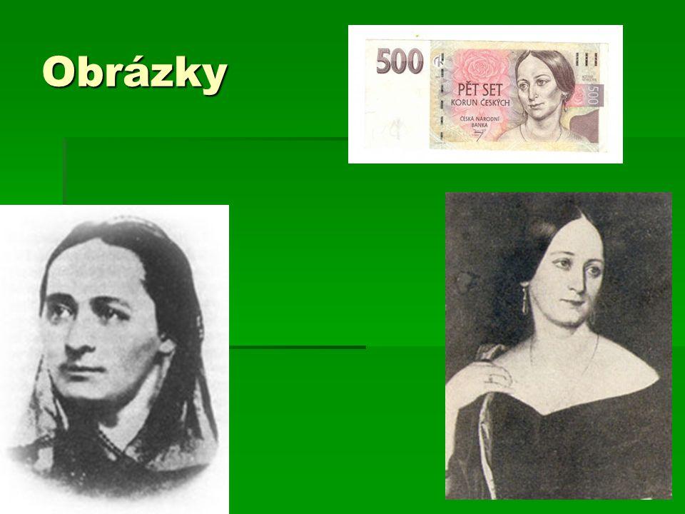 Mládí  Boženu Němcovou v mládí velmi ovlivnila její babička Magdaléna Novotná.
