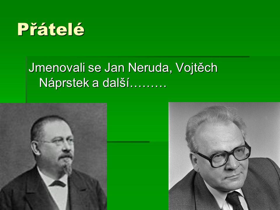 Přátelé Jmenovali se Jan Neruda, Vojtěch Náprstek a další………