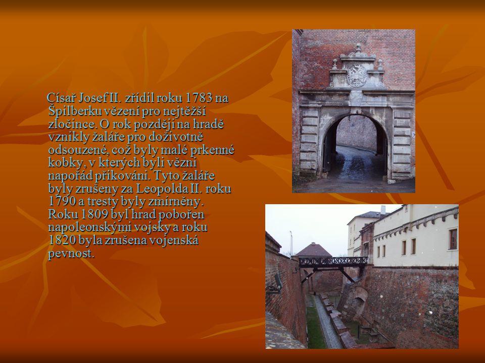 Císař Josef II. zřídil roku 1783 na Špilberku vězení pro nejtěžší zločince.