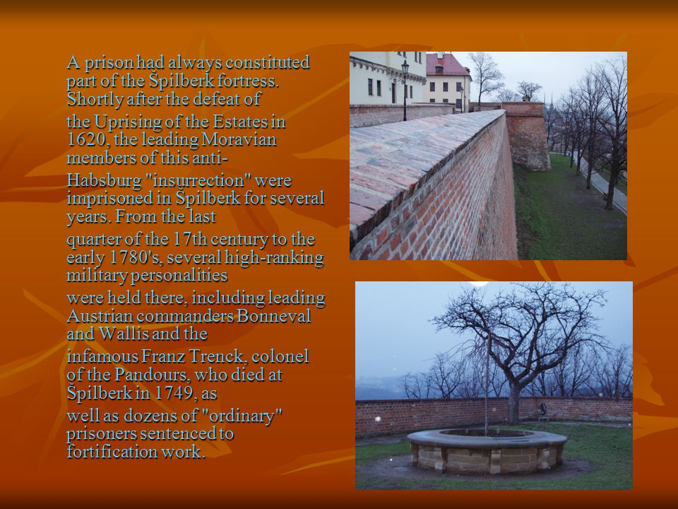 A prison had always constituted part of the Špilberk fortress.