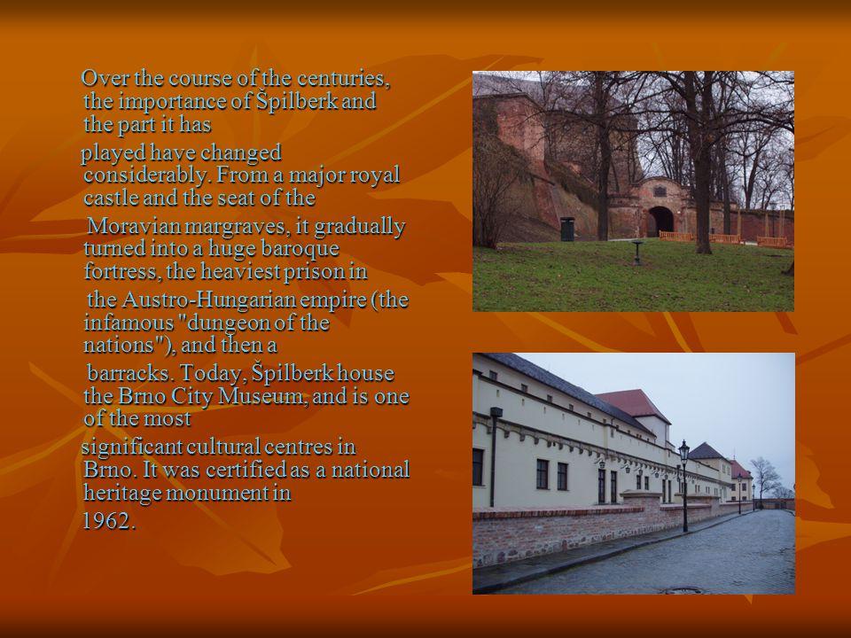 Brněnský hrad Špilberk byl založen okolo roku 1270 za krále Přemysla Otakara II., který se na hradě velmi rád zdržoval.