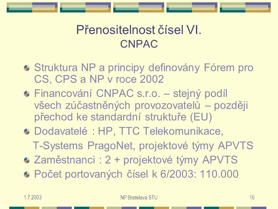 1.7.2003NP Bratislava STU16 Přenositelnost čísel VI.