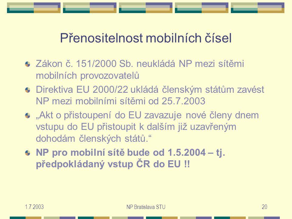 1.7.2003NP Bratislava STU20 Přenositelnost mobilních čísel Zákon č.