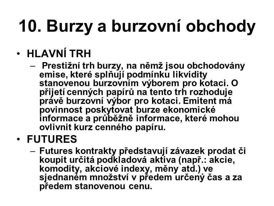 10.Burzy a burzovní obchody Burza •Burza cenných papírů Praha, a.