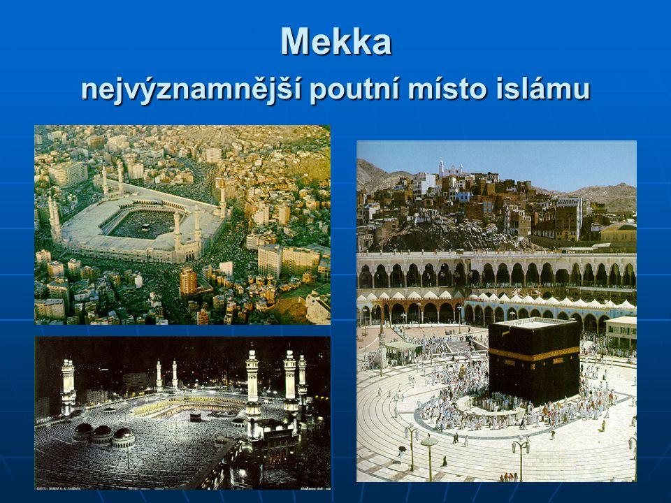 Mekka nejvýznamnější poutní místo islámu