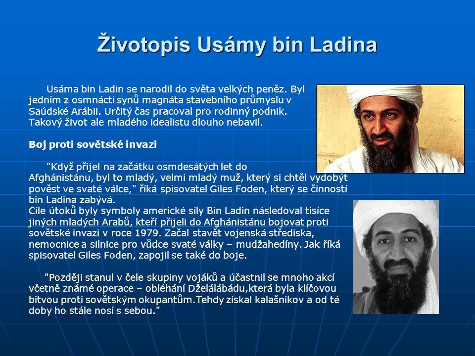 Životopis Usámy bin Ladina Usáma bin Ladin se narodil do světa velkých peněz.