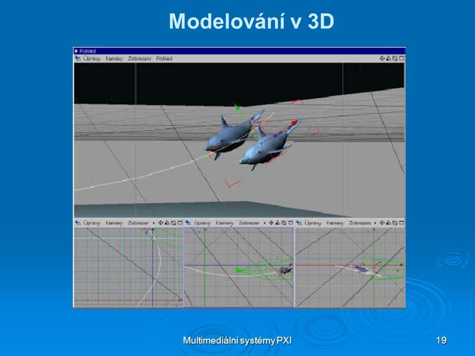 Multimediální systémy PXI 19 Modelování v 3D