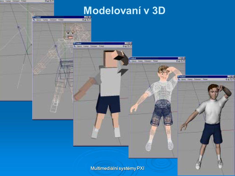 Multimediální systémy PXI 21 Modelovaní v 3D