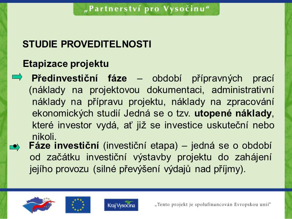 STUDIE PROVEDITELNOSTI Etapizace projektu Předinvestiční fáze – období přípravných prací (náklady na projektovou dokumentaci, administrativní náklady
