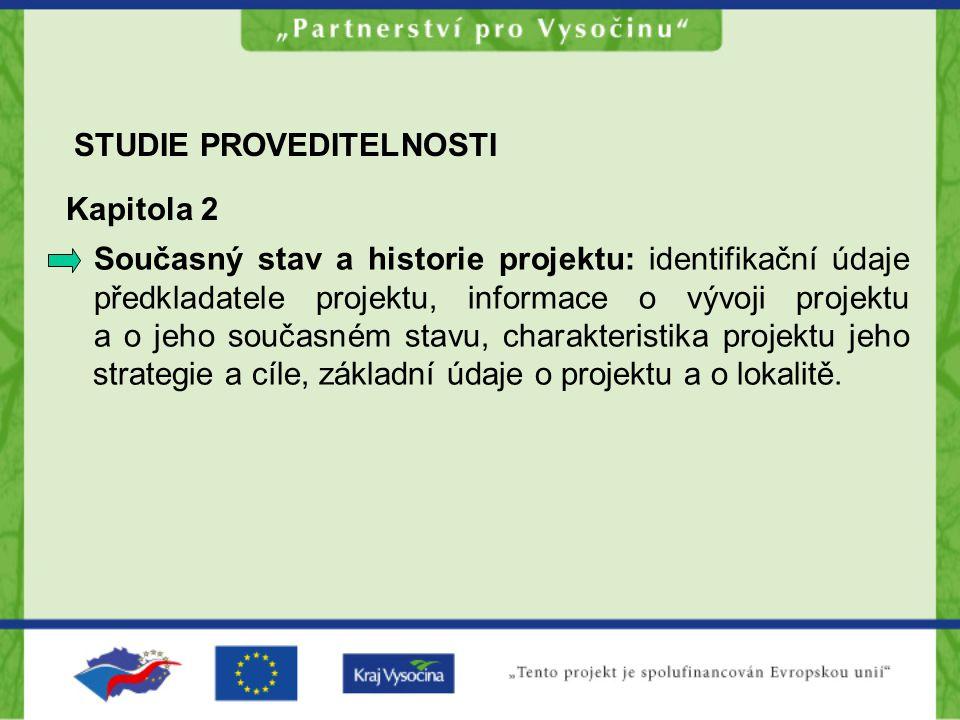 STUDIE PROVEDITELNOSTI Současný stav a historie projektu: identifikační údaje předkladatele projektu, informace o vývoji projektu a o jeho současném s