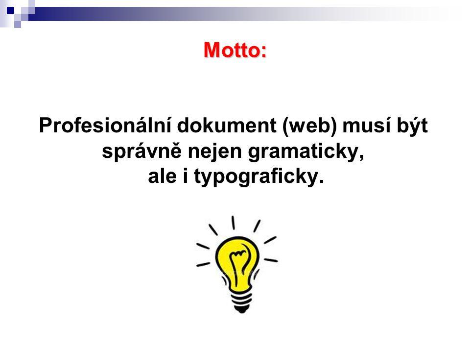 Typografie Typografie – je umělecko-technický obor, zabývající se písmem, především jeho správným výběrem, použitím a sazbou.