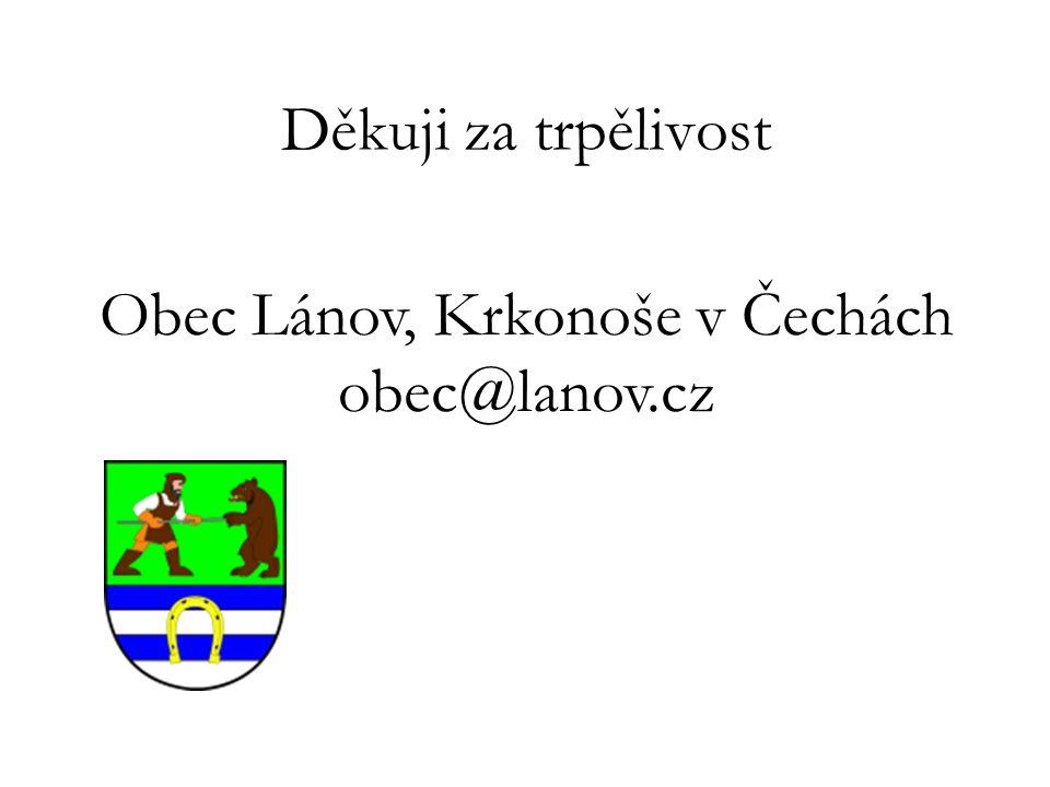 Děkuji za trpělivost Obec Lánov, Krkonoše v Čechách obec@lanov.cz