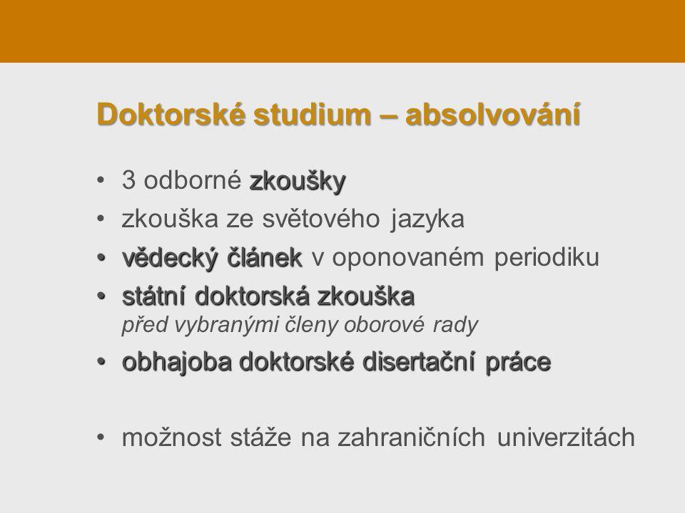 Doktorské studium – stipendium •1.ročník: 6,5 tis.