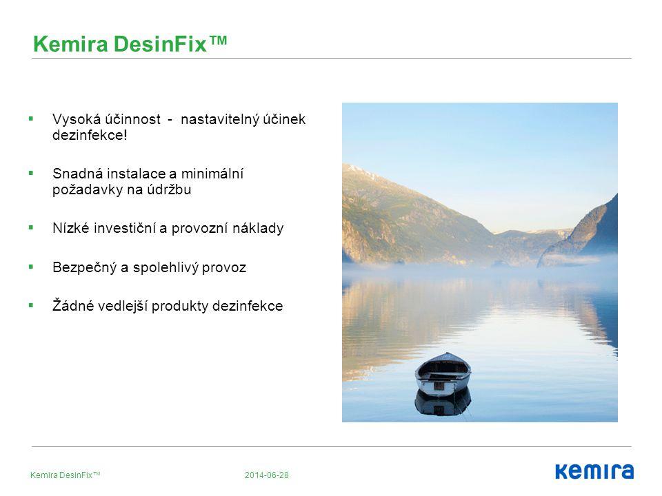 2014-06-28Kemira DesinFix™  Vysoká účinnost - nastavitelný účinek dezinfekce!  Snadná instalace a minimální požadavky na údržbu  Nízké investiční a