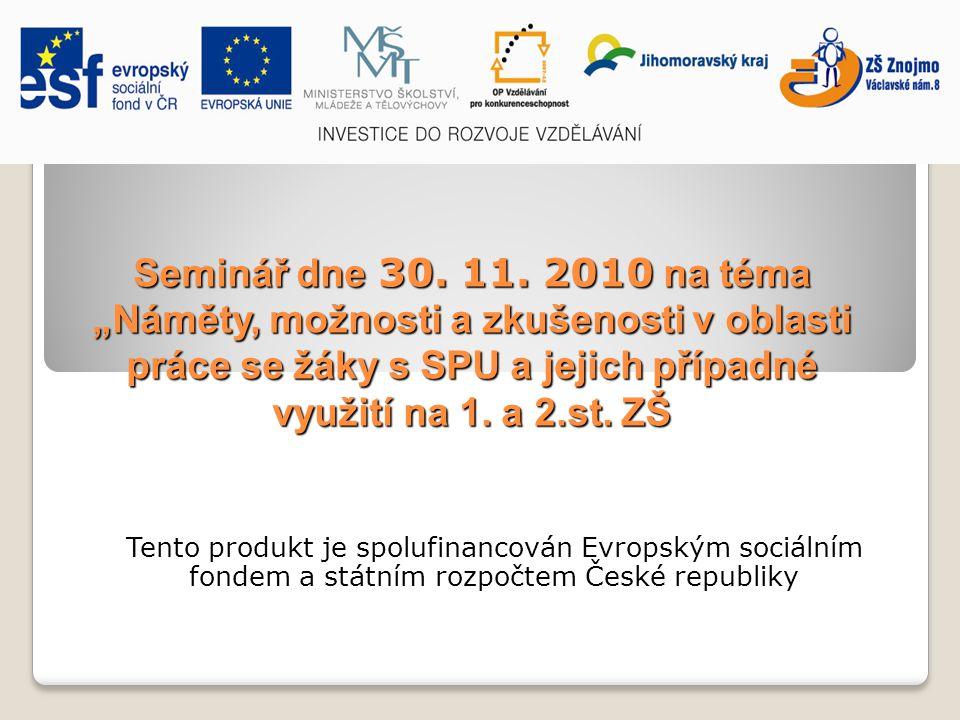  Dne 30.11.2010 se uskutečnil poslední v pořadí, již čtvrtý seminář, pořádaný v rámci projektu EU, který naše škola získala.