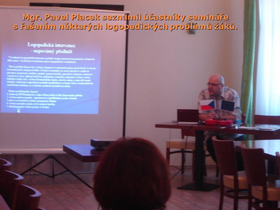 Mgr. Pavel Placek seznámil účastníky semináře s řešením některých logopedických problémů žáků.