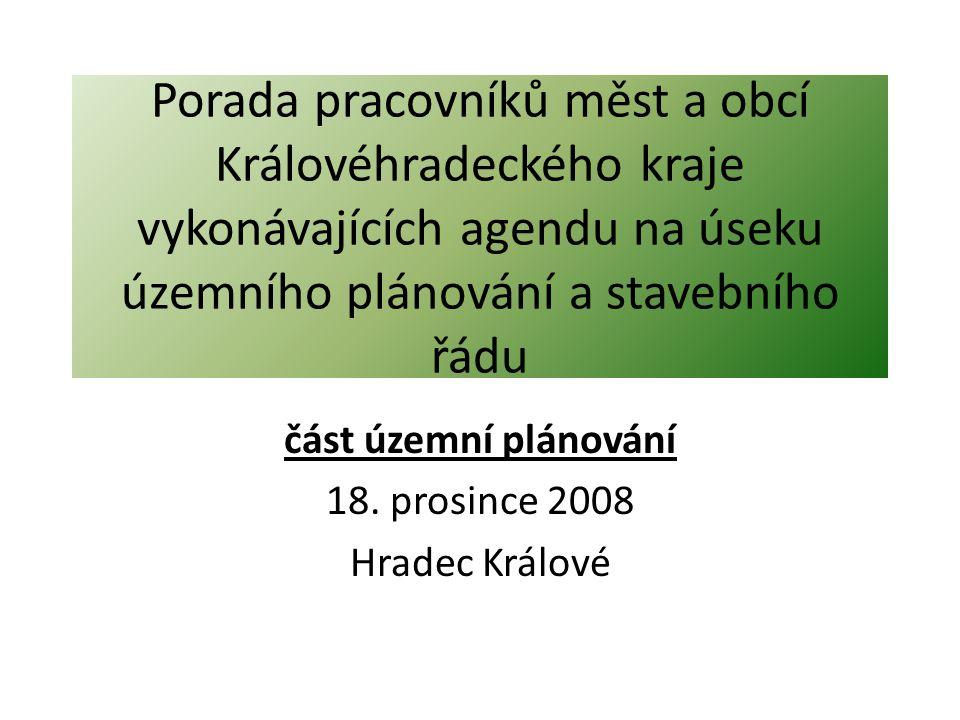 Porada pracovníků měst a obcí Královéhradeckého kraje vykonávajících agendu na úseku územního plánování a stavebního řádu část územní plánování 18. pr
