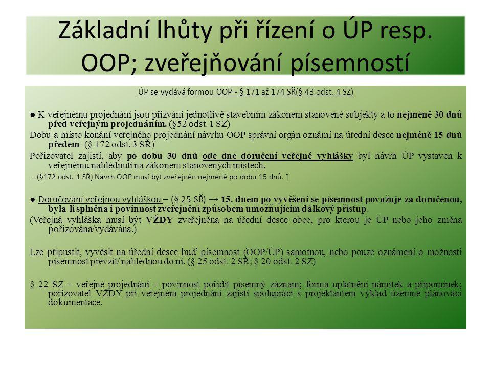 Základní lhůty při řízení o ÚP resp. OOP; zveřejňování písemností ÚP se vydává formou OOP - § 171 až 174 SŘ(§ 43 odst. 4 SZ) ● K veřejnému projednání