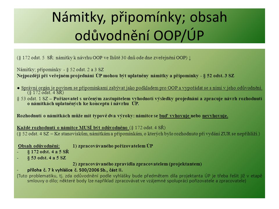 Námitky, připomínky; obsah odůvodnění OOP/ÚP (§ 172 odst. 5 SŘ: námitky k návrhu OOP ve lhůtě 30 dnů ode dne zveřejnění OOP) ↓ Námitky; připomínky - §