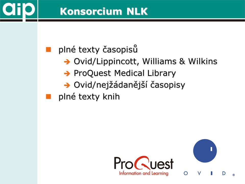 Konsorcium NLK  plné texty časopisů  Ovid/Lippincott, Williams & Wilkins  ProQuest Medical Library  Ovid/nejžádanější časopisy  plné texty knih