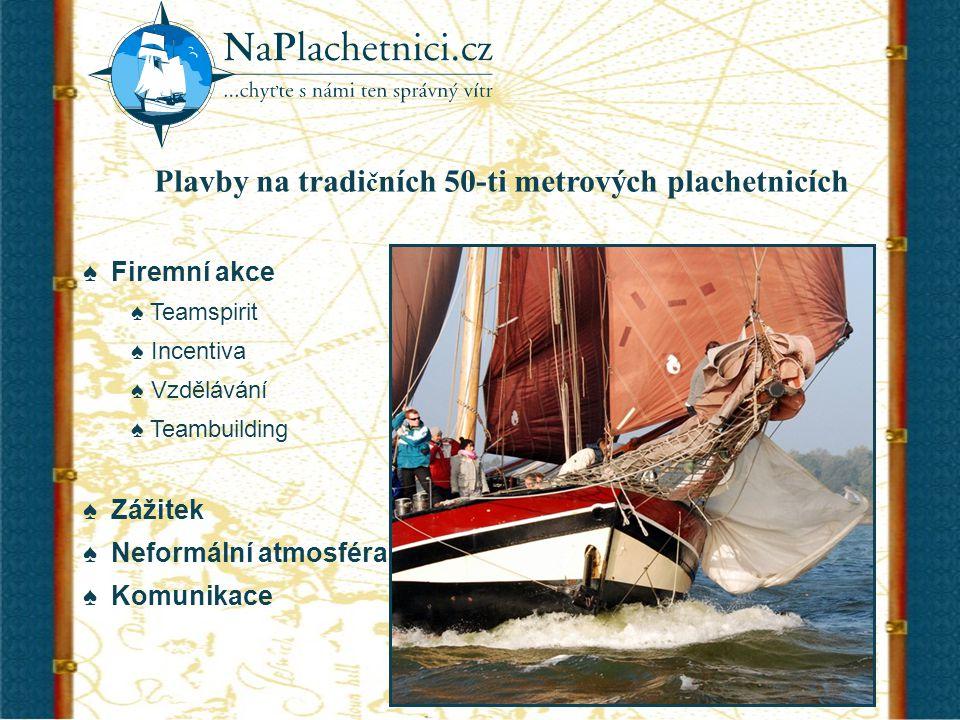 Plachetnice je ideálním prostředím pro realizaci firemních akcí.