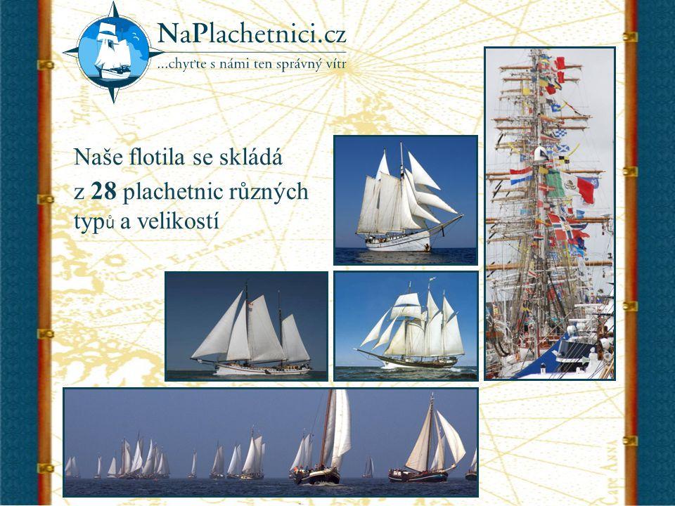 Naše flotila se skládá z 28 plachetnic různých typ ů a velikostí
