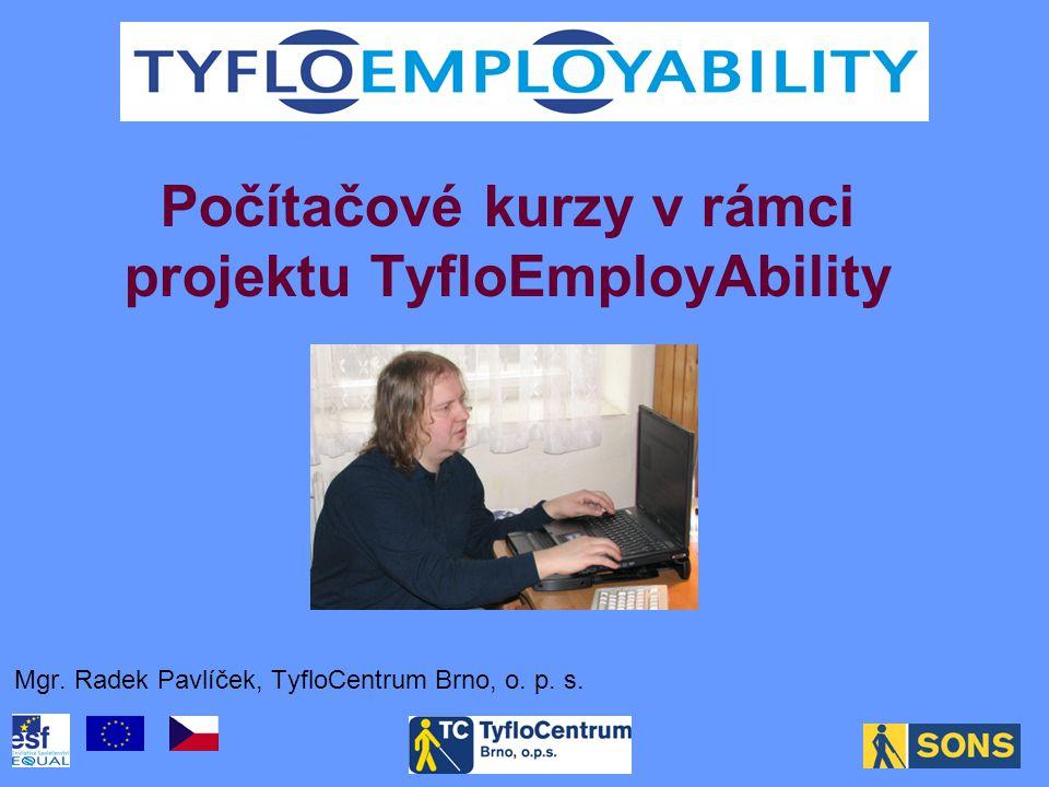 Počítačové kurzy v rámci projektu TyfloEmployAbility Mgr.