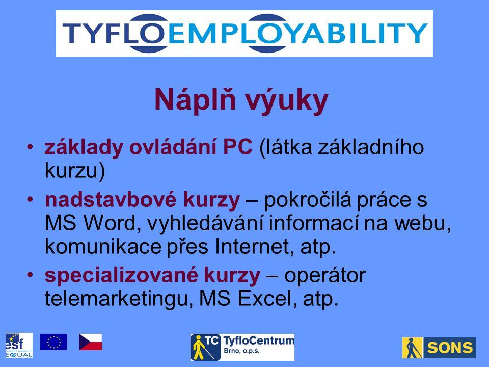 •základy ovládání PC (látka základního kurzu) •nadstavbové kurzy – pokročilá práce s MS Word, vyhledávání informací na webu, komunikace přes Internet, atp.