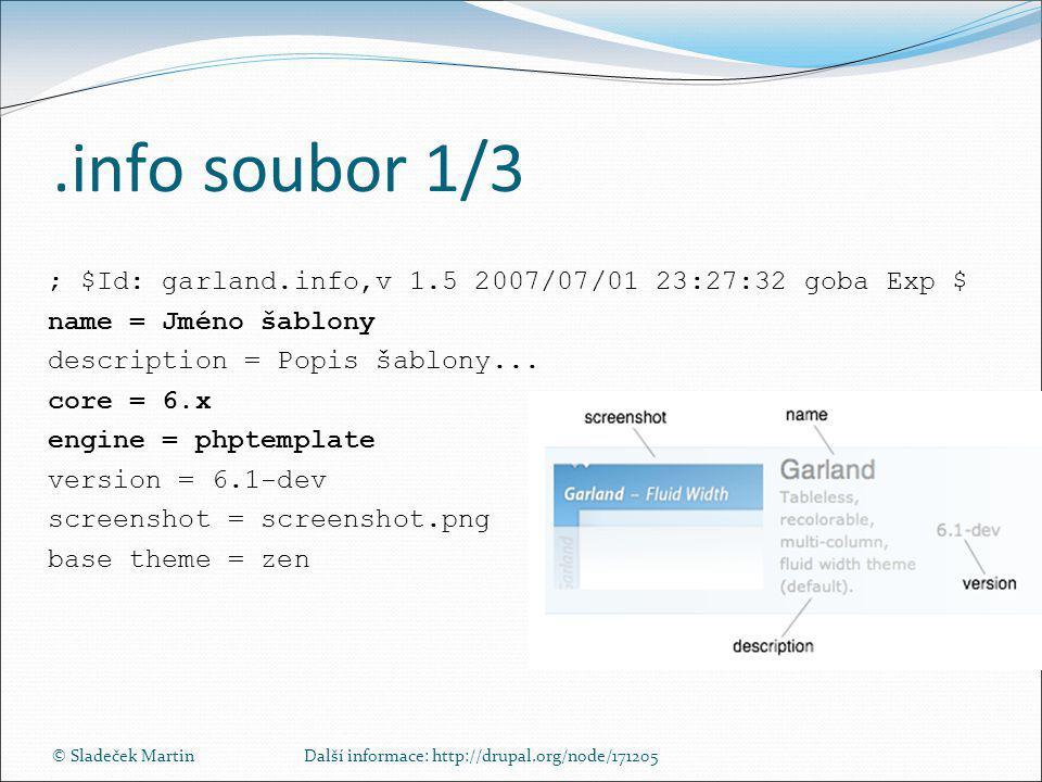 © Sladeček MartinDalší informace: http://drupal.org/node/171205.info soubor 1/3 ; $Id: garland.info,v 1.5 2007/07/01 23:27:32 goba Exp $ name = Jméno šablony description = Popis šablony...