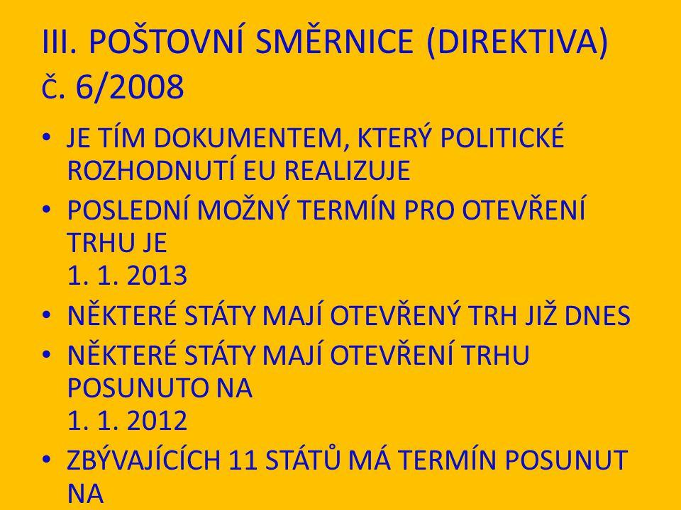 III. POŠTOVNÍ SMĚRNICE (DIREKTIVA) Č.